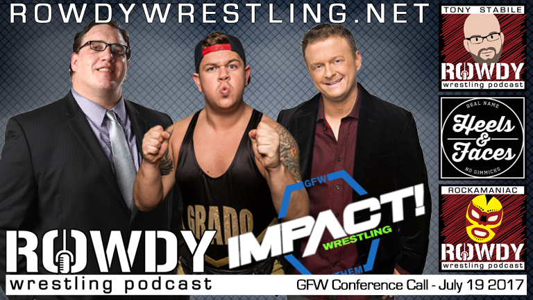 Grado, Joseph Park & Jeremy Borash – GFW Conference Call July 19 2017
