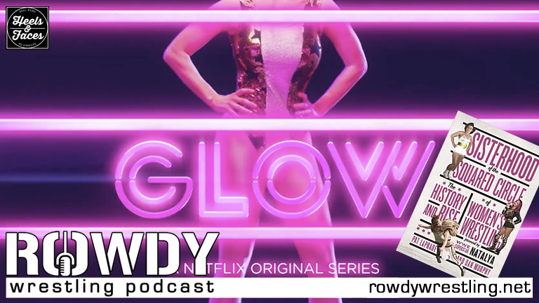 Rowdy Reviews – G.L.O.W. with Pat Laprade!
